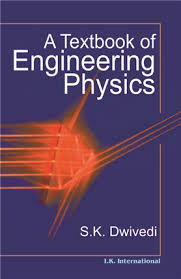 A Textbook of Engineering Physics By S.K. Dwivedi | I.K ...