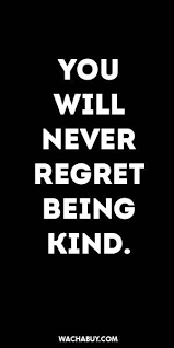 Quotes About Being Kind Classy Friendship Quotes Inspiration Quote YOU WILL NEVER REGRET BEING