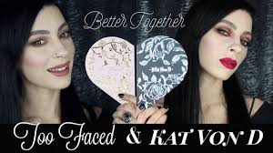 too faced kat von d better together collaboration review makeup demo you