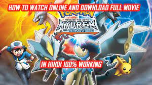 How to watch online and download pokemon movie kyurem and the sword of  justice in hindi |
