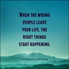 When The Wrong People Leave Your Life The Image 40 By Taraa Amazing Nice And Simple Quotes