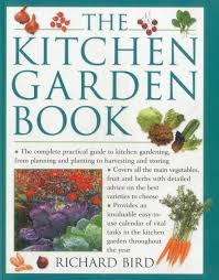 Planning A Kitchen Garden The Kitchen Garden Book The Complete Practical Guide To Kitchen
