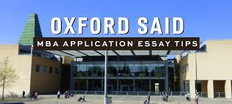 oxford said mba essay tips deadlines the gmat club oxford said expects its graduates to address the world s great challenges such as energy and food and water security whether such challenges are one s