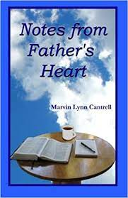 Amazon   Notes from Father's Heart   Cantrell, Marvin Lynn   Religion &  Spirituality