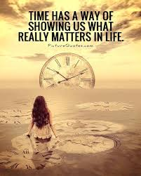 Time Has A Way Of Showing Us What Really Matters In Life Picture Stunning What Really Matters In Life Quotes