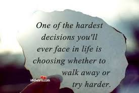 Image gallery for : quotes about hard decisions in love