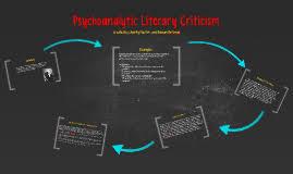 psychoanalytic literary criticism by charity masters on prezi