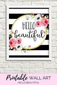 hello beautiful black and white stripe watercolor flower floral print printable wall art pink coral peach on pink and gold flower wall art with what a great quote to have on any girl bosses desk hustle until the