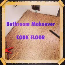 bathroom makeover cork floors
