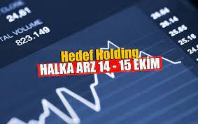 Hedef Holding Halka Arz 14 - 15 Ekim Tarihlerinde - Halka Arz