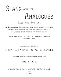 below is the raw ocr of slang and its ogues volume 1 revised edition of 1909 if you would like to verify the text below please the pdf of the