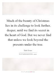 Beauty Of Christmas Quotes Best of Much Of The Beauty Of Christmas Lies In Its Challenge To Look