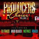 Producers Choice, Vol.1: DJ Frass Anju Blaxx Notnice Roach album by Not Nice