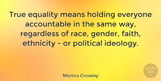 Yellow Quotes 10 Wonderful Monica Crowley True Equality Means Holding Everyone Accountable In
