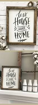 Less House More Home Sign, Farmhouse Sign, Rustic Wood Sign, Housewarming  Gift,