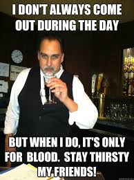 I don't always come out during the day but when i do, it's only ... via Relatably.com