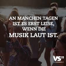 An Manchen Tagen Ist Es Erst Leise Wenn Die Musik Laut Ist Musik