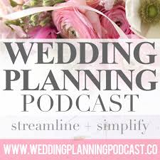 Wedding Planning Podcast Your Online Wedding Planner Free Advice