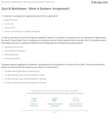Banks will loan money to businesses on the basis of an adequate return for their investment, to reflect the risks of defaulting and to cover administrative costs. Quiz Worksheet What Is Bankers Acceptance Study Com