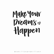 Make Your Dreams Happen Quotes