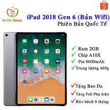 Máy Tính Bảng iPad Gen 6 2018 9.7 / 32Gb (Bản Wifi) Quốc Tế - Zin Đẹp Như  Mới Like New - Ram 2Gb /Chip A10X /Màn đẹp giá cạnh tranh