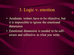 english for academic purposes ppt video online logic v emotion academic writers have to be objective but it is