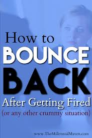 How To Bounce Back After Getting Fired Resume Help Job Resume