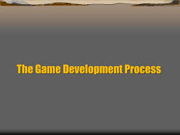 Ppt The Game Development Process Powerpoint Presentation Id 335444