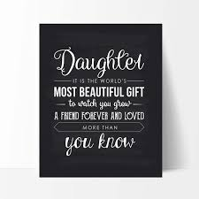 Daughter Gift Daughter Quote Sign Unique Daughter Gift Daughter Quote Print Typography