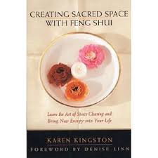 creating sacred space with feng shui learn the art of space clearing and bring new energy into your life bringing feng shui office