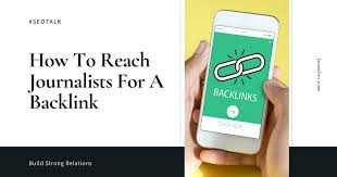 Top 7 Ways To Reach Journalists For A Backlink - JoomDev