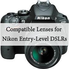 Nikon D3400 Lens Compatibility Chart Compatible Lenses For Nikon D40 D60 D3200 D3300 D5300