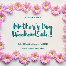 Aurora Mae - It's Friday, and sunny & Mother's Day is this... | Facebook