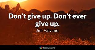 Jim Valvano Quotes Inspiration Don't Give Up Don't Ever Give Up Jim Valvano BrainyQuote