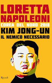Kim Jong-un il nemico necessario. Corea del Nord 2018: Amazon.de:  Napoleoni, Loretta: Fremdsprachige Bücher
