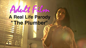 Adult Film A Real Life Parody The Plumber YouTube