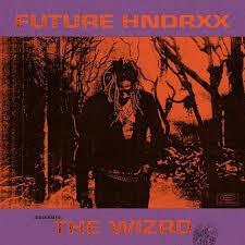 Future: <b>Future Hndrxx Presents</b>: The WIZRD - Music Streaming ...