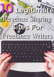 legitimate revenue sharing writing sites full time job from home are you a lance writer take a look at these 10 lance writing sites that