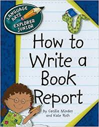 how to write a book report how to write a book report language arts explorer junior cecilia