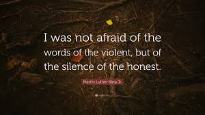 Martin Luther King Jr Quote I Was Not Afraid Of The Words Of The