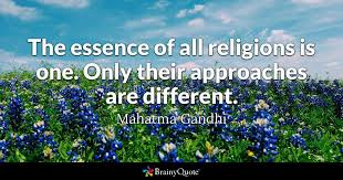 Gandhi Love Quotes Custom The Essence Of All Religions Is One Only Their Approaches Are