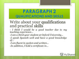 skills and qualifications презентация на тему a formal letter of application paragraph 1