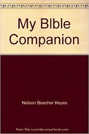 My Blble Companion: Nelson Beecher Keyes, Edward Felix Gallagher:  Amazon.com: Books