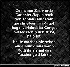 Zu Meiner Zeit Wurde Gangster Rap Lustige Bilder Sprüche