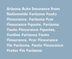 arizona auto insurance from nationwide arizona auto insurance arizona car insurance quote arizona auto insurance quotes arizona auto