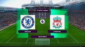 Chelsea vs Liverpool - EPL 22 September 2019