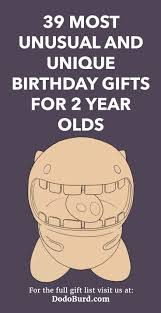 use this list to be sure you pick out the best birthday gifts for 2 year