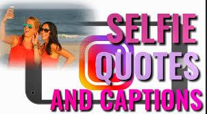 Good Selfie Captions Selfie Quotes For Instagram Posts