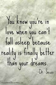 You Know You're In Love When You Cant Fall Asleep Because Reality Is Impressive You Know You Re In Love When Quotes