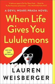 <b>When Life Gives</b> You Lululemons by Lauren Weisberger, Paperback ...